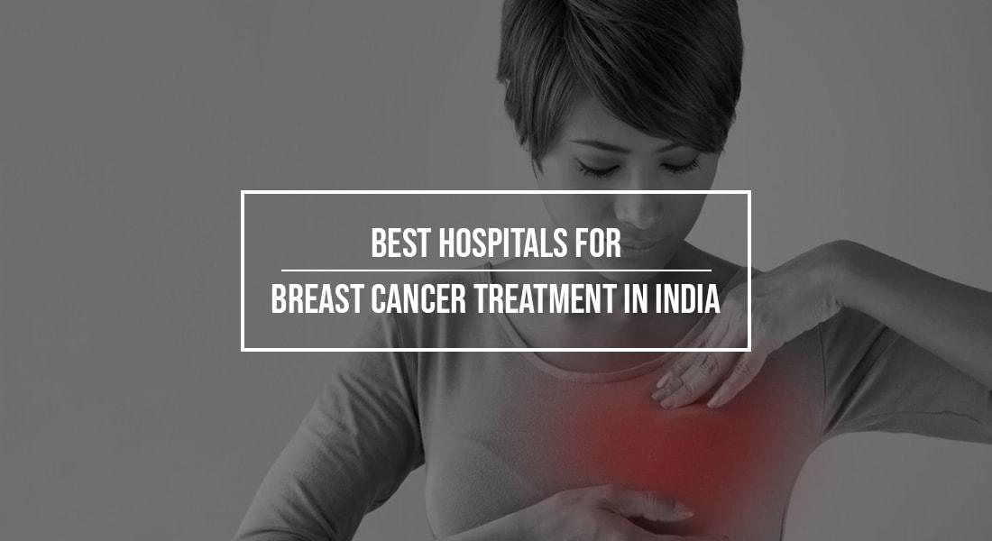 What are the Best Hospitals for Breast Cancer Treatment in India?
