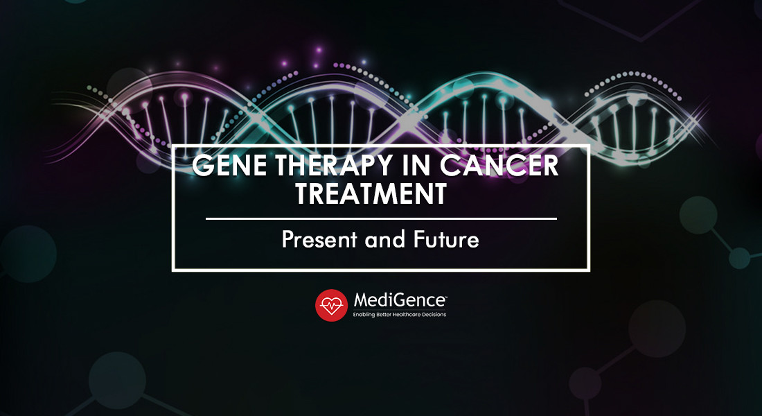 Gene Therapy in Cancer Treatment: Present and Future