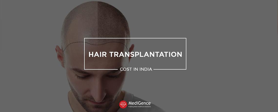 Hair Transplantation Cost In India Medigence
