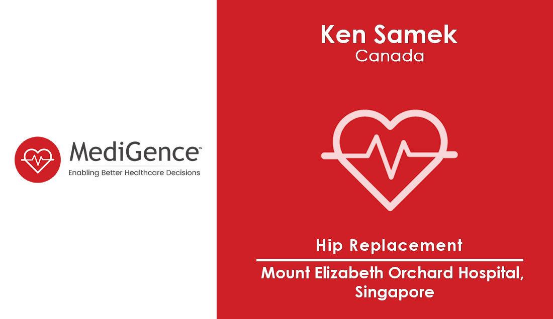 Patient Story: Mr Ken Samek from Canada underwent Hip Replacement in Singapore