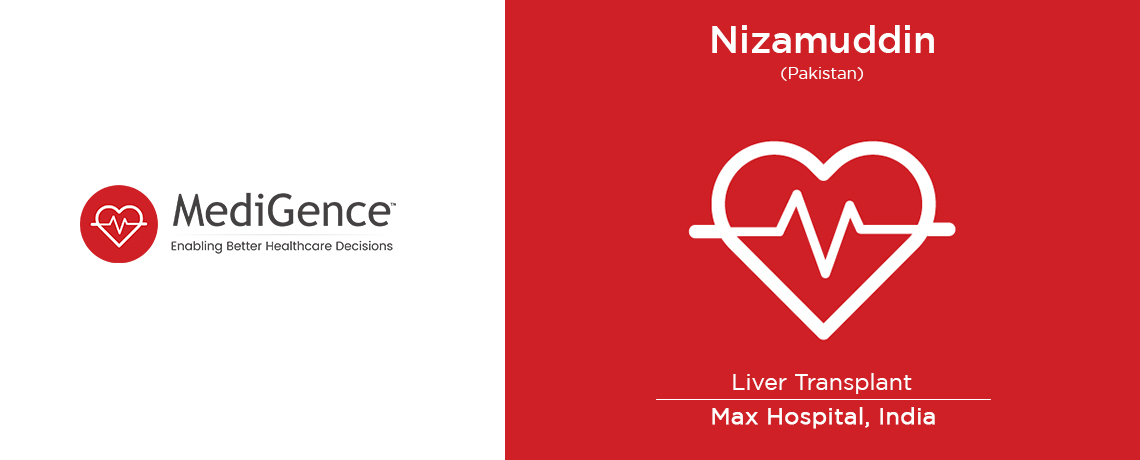 Patient Story: Mr. Nizamuddin from Pakistan underwent Liver Transplantation in India