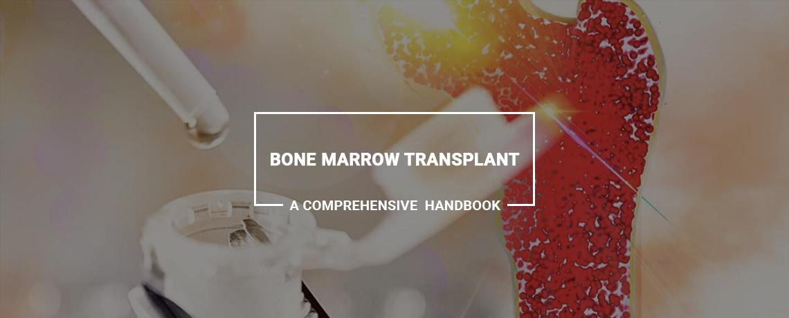 Bone Marrow Transplant – A Comprehensive Handbook for Patients