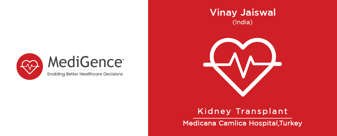 Patient Story: Vinay from India underwent Kidney Transplantation in Turkey